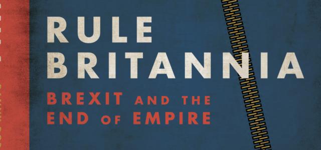 Rule Britannia: from Empire to Brexit to Covid-19